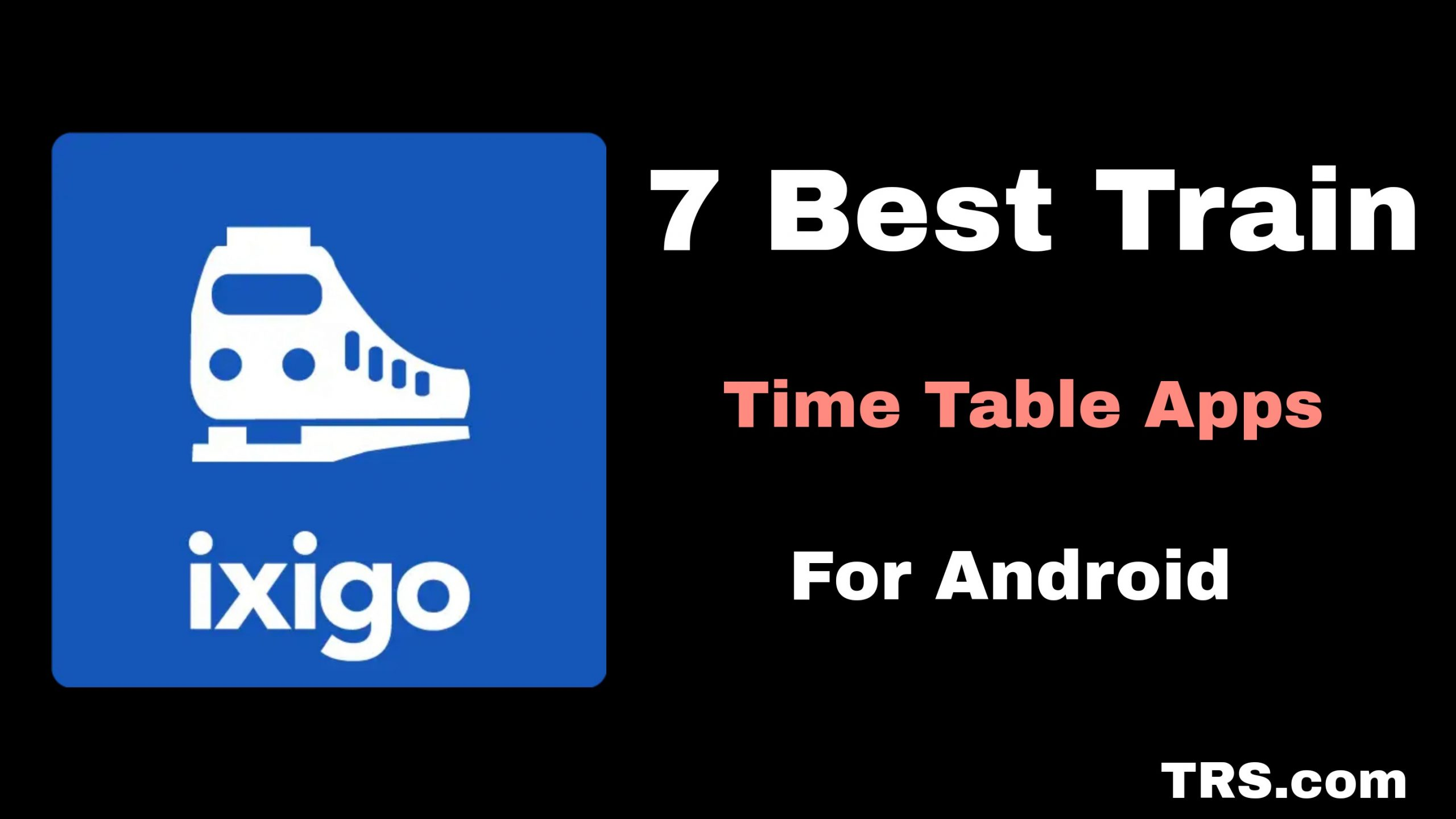 Best Train Time Table app For Android and iPhone